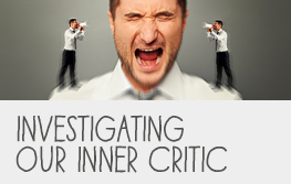 Investigating our inner critic